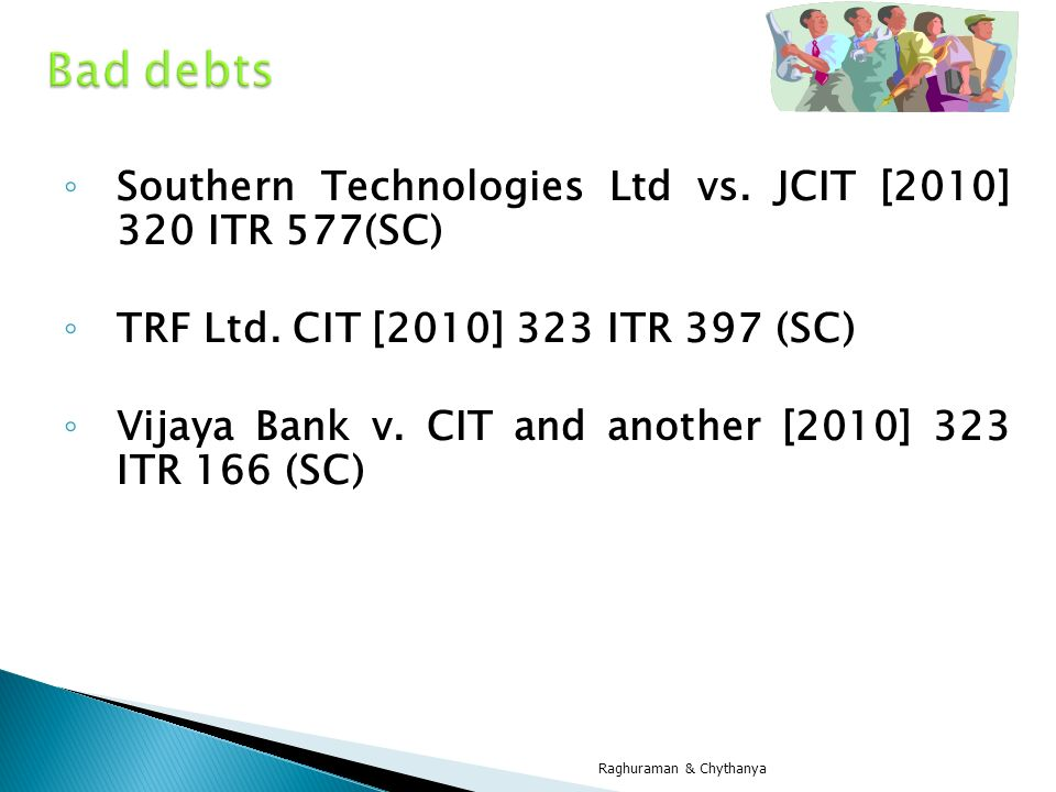 Bad debts Southern Technologies Ltd vs. JCIT [2010] 320 ITR 577(SC)